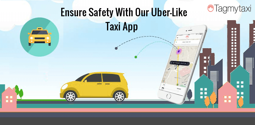 Ensure Your Passenger Safety with Uber-like Taxi App
