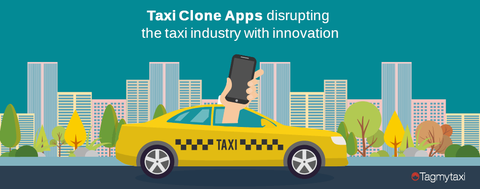 How did taxi clones apps revolutionize the industry?