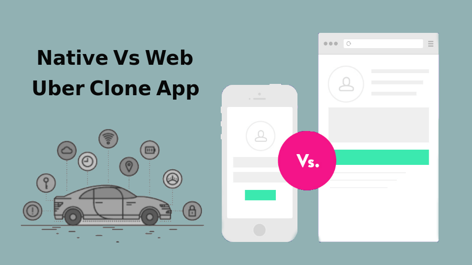 Why build a native app for Uber clone Taxi Business?
